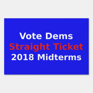Vote Democrat In 2018 Midterm Elections Sign