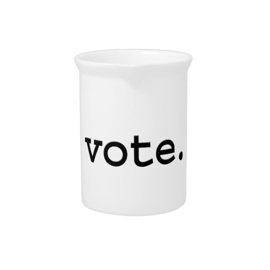 vote. drink pitchers