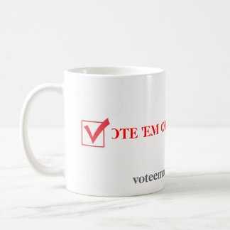 Vote Em Out 2012 Coffee Mug