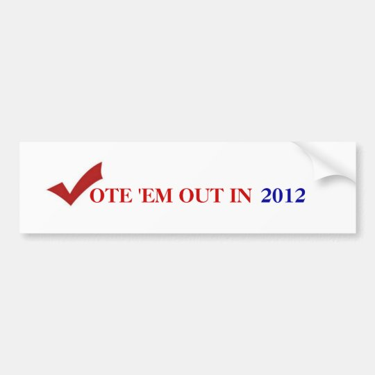 Vote 'Em Out bumper sticker