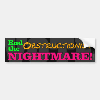 VOTE! End The Obstructionist Nightmare Bumper Sticker