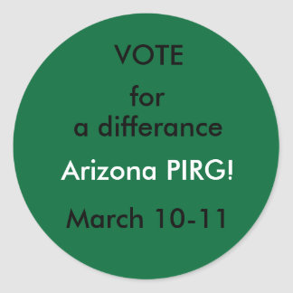 VOTE , for, Arizona PIRG! stickers