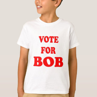 Vote For Bob -  Bob Katter, Australian Politician T-Shirt