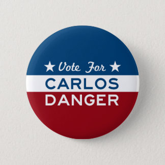 Vote For Carlos Danger 2 Inch Round Button