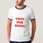 Vote for Hegel T-Shirt