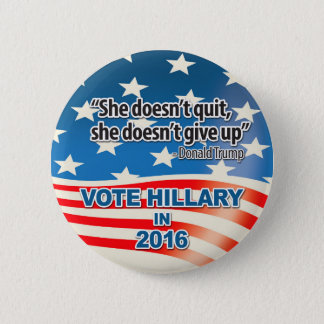 Vote for Hillary, Trump Quote 2 Inch Round Button