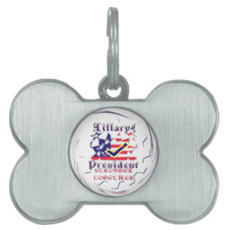 Vote for Hillary USA Stronger Together  My Preside Pet Name Tags