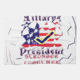 Vote for Hillary USA Stronger Together  My Preside Towels