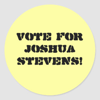 Vote For Joshua Stevens! Classic Round Sticker