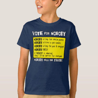 Vote for Nobody... T-Shirt