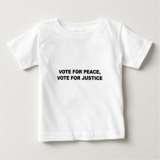 VOTE FOR PEACE, VOTE FOR JUSTICE BABY T-Shirt