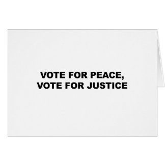 VOTE FOR PEACE, VOTE FOR JUSTICE CARD