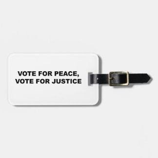 VOTE FOR PEACE, VOTE FOR JUSTICE LUGGAGE TAG