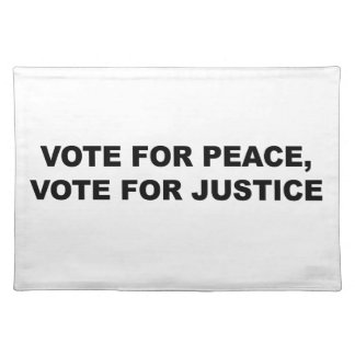 VOTE FOR PEACE, VOTE FOR JUSTICE PLACEMAT