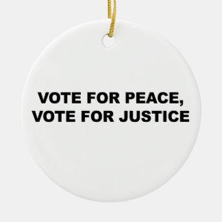 VOTE FOR PEACE, VOTE FOR JUSTICE ROUND CERAMIC ORNAMENT