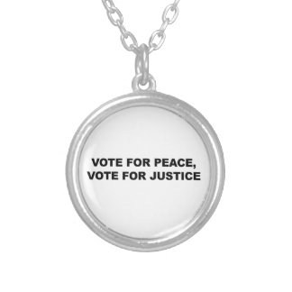 VOTE FOR PEACE, VOTE FOR JUSTICE SILVER PLATED NECKLACE