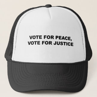 VOTE FOR PEACE, VOTE FOR JUSTICE TRUCKER HAT