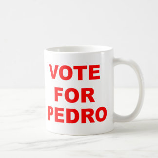 Vote For Pedro Coffee Mug
