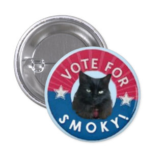 VOTE for SMOKY!  Black Cats RULE! 1 Inch Round Button
