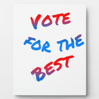 Vote for the best, elections plaque