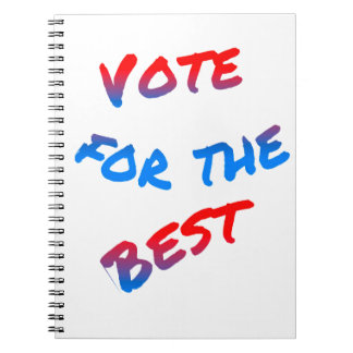 Vote for the best, elections. Tricolor text art Notebooks