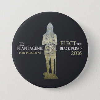 Vote for the Black Prince in 2016 3 Inch Round Button