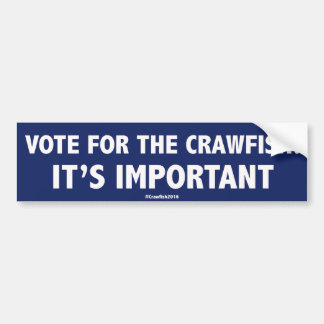 Vote for The Crawfish: It's Important! Bumper Stic Bumper Sticker