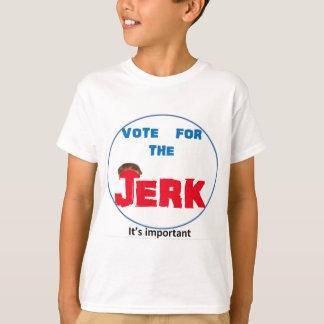 Vote For the Jerk - Presidential Election 2016t T-Shirt