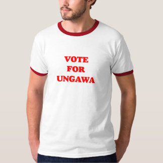 Vote For Ungawa T-Shirt