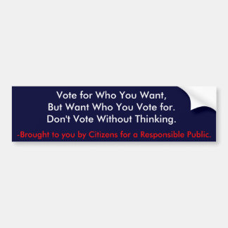 Vote for Who You Want Bumper Sticker