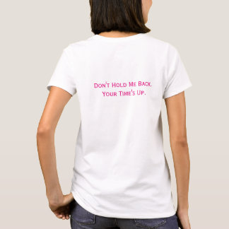 Vote for Women Don't Hold Me Back Time's Up T-Shirt