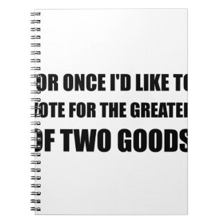 Vote Greater Two Goods Note Book