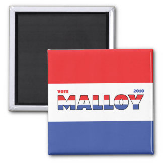 Vote Malloy 2010 Elections Red White and Blue Square Magnet