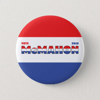 Vote McMahon 2010 Elections Red White and Blue 2 Inch Round Button