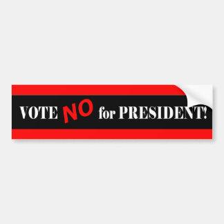 Vote No for President Bumper Stickers