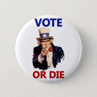 Vote or Die 2 Inch Round Button