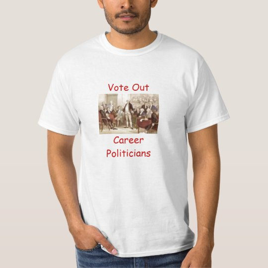 Vote Out Career Politicians T-Shirt