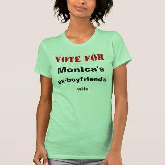 Vote pour l'épouse des ex-amis de Monica T-shirt
