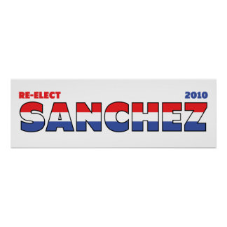 Vote Sanchez 2010 Elections Red White and Blue Posters
