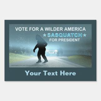 Vote Sasquatch For A Wilder America Sign