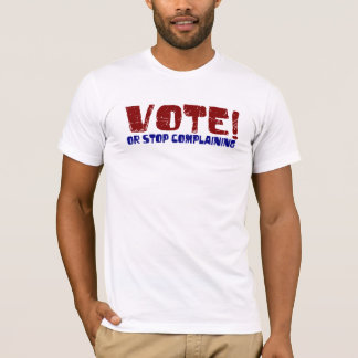 Vote Stop Complaining T-Shirt