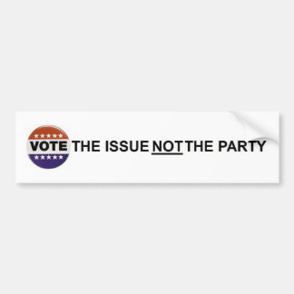 vote the issue not the party bumper sticker