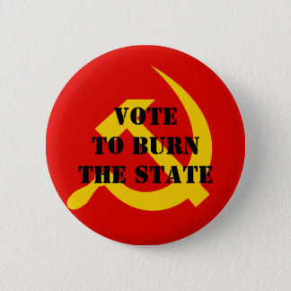 Vote to burn the state 2 inch round button