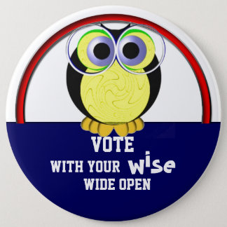 Vote wise 2016 6 inch round button