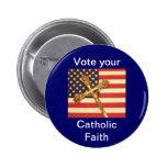 Vote your Catholic Faith Button