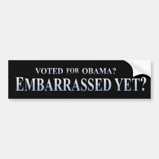 Voted for Obama? Embarrassed Yet? Bumper Sticker