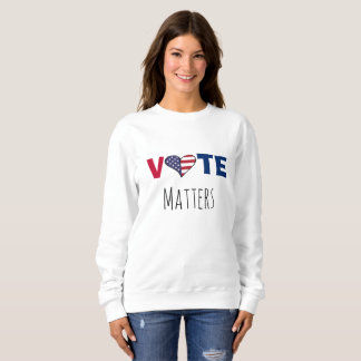 Voter Registration USA Election Motivational Sweatshirt