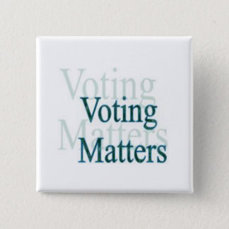 Voting Matters 2 Inch Square Button