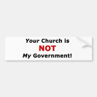 Votre église n'est pas mon gouvernement autocollant de voiture