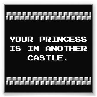 Votre princesse est dans un autre château tirage photo